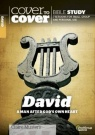 Cover to Cover Bible Study - David, A Man After God