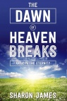 Dawn of Heaven Breaks