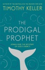 The Prodigal Prophet, Jonah and the Mystery of God