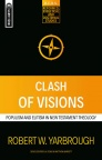 Clash of Visions, Populism and Elitism in New Testament Theology - Mentor Series