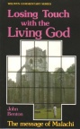Losing Touch with the Living God - Malachi - Welwyn Commentary