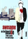 Awesome on the Inside - How to be changed by God from the inside