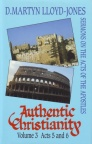 Book of Acts - Authentic Christianity Vol 3