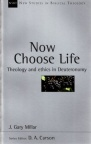 Now Choose Life - Theology & Ethics in Deuteronomy - NSBT