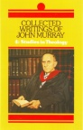 Collected Writings of John Murray volume 4