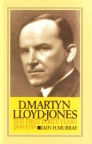 D Martyn Lloyd Jones - First Forty Years