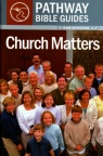 Church Matters: 1 Corinthians 1-7 - Pathway Bible Guides