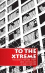 To the Xtreme: Eddie Murison Story