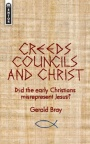 Creeds Councils and Christ - Mentor Series