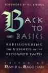 Back to Basics, Rediscovering the Richness of the Reformed Faith