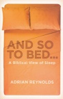 And so to Bed: A Biblical View of Sleep