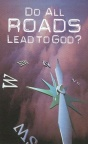 Tract - Do All Roads Lead to God? (pk 25)