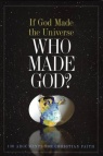 If God Made the Universe, Who Made God?