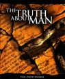 Truth About Man - A Biblical Study of the Doctrine of Man